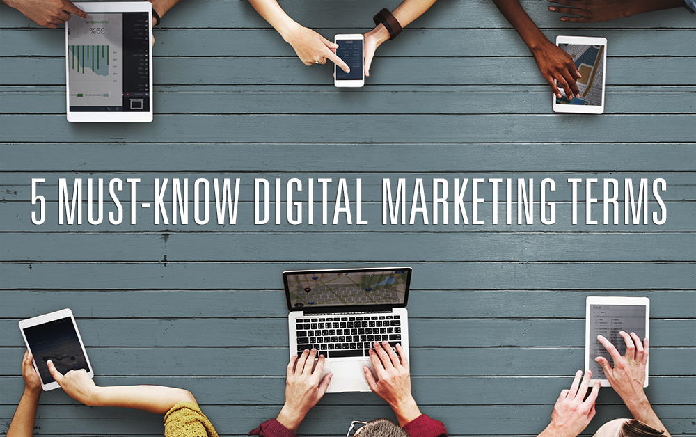 5 Must-Know Digital Marketing Terms